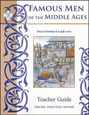 Famous Men of the Middle Ages, Teacher's Guide   -     By: Tanya Charlton, Leigh Lowe