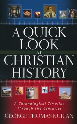 A Quick Look at Christian History: A Chronological Timeline Through the Centuries - Slightly Imperfect  -     By: George Thomas Kurian