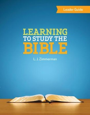 Learning to Study the Bible Leader Guide - eBook  -     By: L.J. Zimmerman