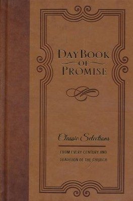 Daybook of Promise: Classic Selections from Every Century and Tradition of the Church  -