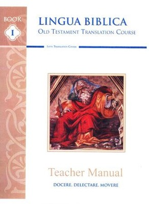 Lingua Biblica: Old Testament Stories in Latin, Teacher Guide  -     By: Martin Cothran