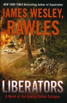 Liberators, Coming Collapse Series #5   -     By: James Wesley Rawles