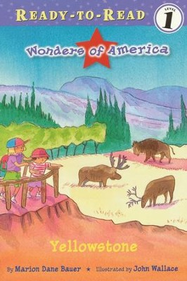 Yellowstone: Wonders of America  -     By: Marion Dane Bauer     Illustrated By: John Wallace