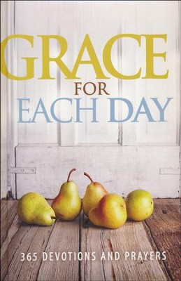 Grace for Each Day: 365 Devotions and Prayers   -