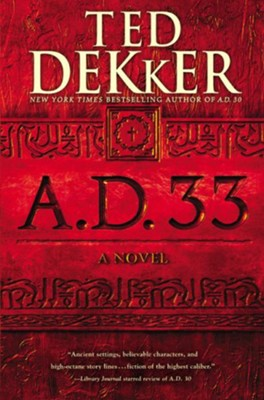 A.D. 33, hardcover   -     By: Ted Dekker