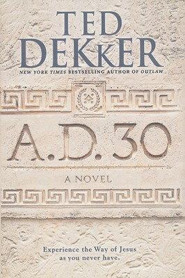 A.D. 30, Hardcover   -     By: Ted Dekker