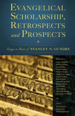 Evangelical Scholarship, Retrospects and Prospects: Essays in Honor of Stanley N. Gundry - eBook  -     By: Zondervan