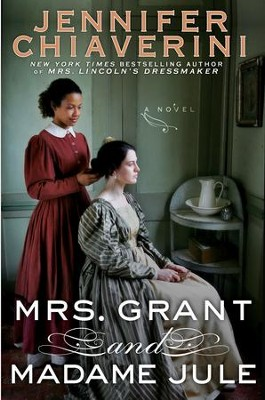 Mrs. Grant and Madame Jule  -     By: Jennifer Chiaverini