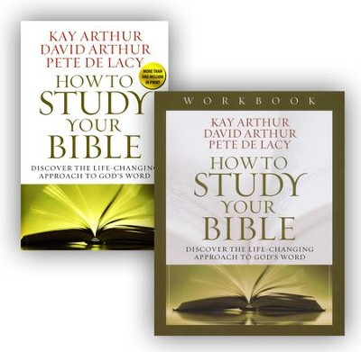 How to Study Your Bible Book & Workbook  -     By: Kay Arthur, David Arthur, Pete De Lacy