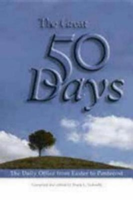 The Great Fifty Days  -     By: Frank L. Tedeschi