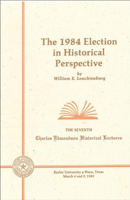 The 1984 Election in Historical Perspective  -     By: William E. Leuchtenburg