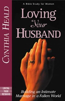 Loving Your Husband   -     By: Cynthia Heald