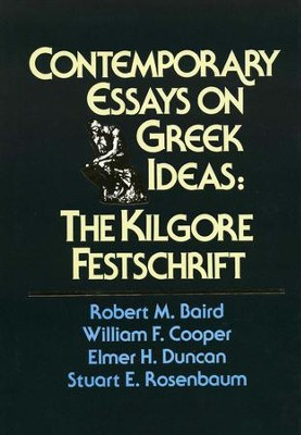 Contemporary Essays on Greek Ideas: The Kilgore Festschrift  -     By: Robert M. Baird