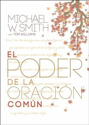 El poder de la oracion comn: El seoor te bendiga y te guarde, The Power of an Ordinary Prayer:  -     By: Michael W. Smith