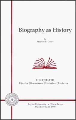 Biography as History  -     By: Stephen B. Oates