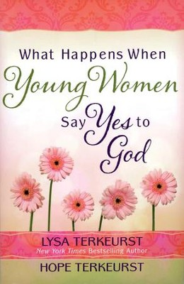 What Happens When Young Women Say Yes to God: Embracing God's Amazing Adventure for You - Slightly Imperfect  -     By: Lysa TerKeurst