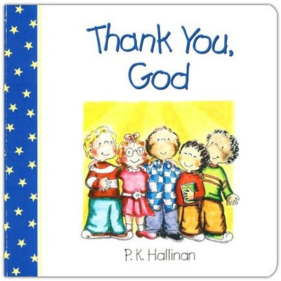 Thank You, God   -     By: P.K. Hallinan     Illustrated By: P.K. Hallinan