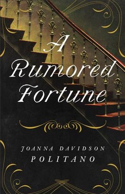 A Rumored Fortune - eBook  -     By: Joanna Davidson Politano