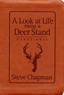 A Look at Life from a Deer Stand--Devotional   -     By: Steve Chapman