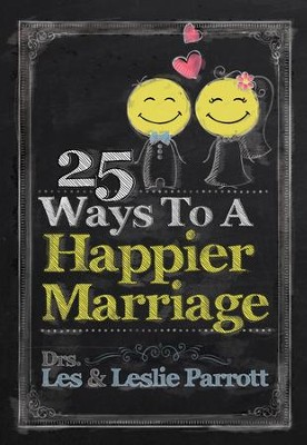 25 Ways to a Happier Marriage   -     By: Dr. Les Parrott, Dr. Leslie Parrott