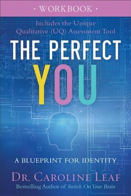The Perfect You Workbook: A Blueprint for Identity - eBook  -     By: Dr. Caroline Leaf