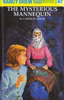The Mysterious Mannequin, Nancy Drew Mystery Stories Series #47   -     By: Carolyn Keene, Ray Johnson