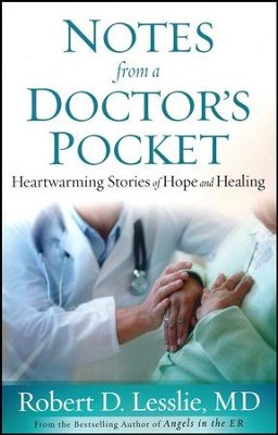 Notes from a Doctor's Pocket: Heartwarming Stories of Hope and Healing  -     By: Robert D. Lesslie