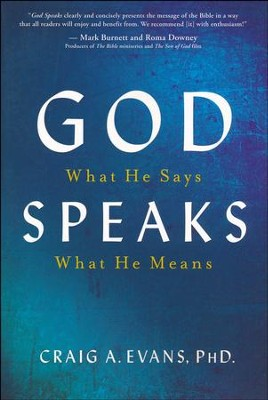 God Speaks: What He Says, What He Means  -     By: Craig A. Evans Ph.D.