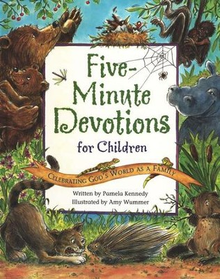 Five-Minute Devotions for Children: Celebrating God's World As a Family  -     By: Pamela Kennedy     Illustrated By: Amy Wummer