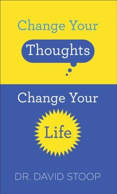 Change Your Thoughts, Change Your Life - eBook  -     By: Dr. David Stoop