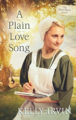 A Plain Love Song, New Hope Amish Series #3   -     By: Kelly Irvin