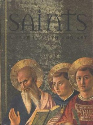 Saints: A Year in Faith and Art   -     By: Rosa Giorgi