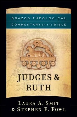 Judges & Ruth (Brazos Theological Commentary on the Bible) - eBook  -     By: Laura A. Smit, Stephen E. Fowl