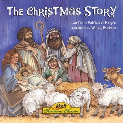 The Christmas Story   -     By: Patricia A. Pingry     Illustrated By: Wendy Edelson
