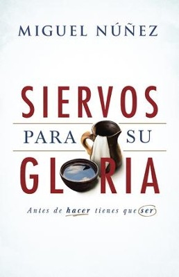 Siervos para Su gloria - eBook  -     By: Miguel Nuñez