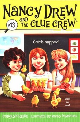 Nancy Drew and the Clue Crew # 13: Chick-napped!  -     By: Carolyn Keene     Illustrated By: Macky Pamintuan