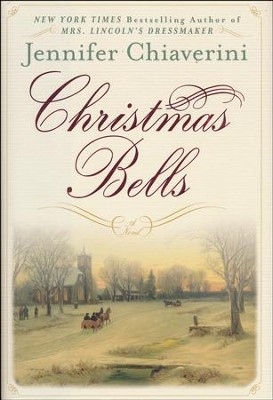 Christmas Bells  -     By: Jennifer Chiaverini