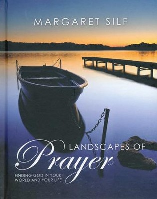 Landscapes of Prayer: Finding God in Your World and Your Life  -     By: Margaret Silf