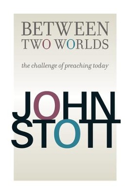 Between Two Worlds - eBook  -     By: John Stott