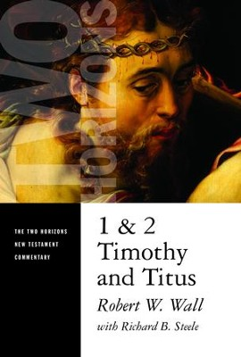 1 and 2 Timothy and Titus - eBook  -     By: Robert W. Wall, Richard B. Steele