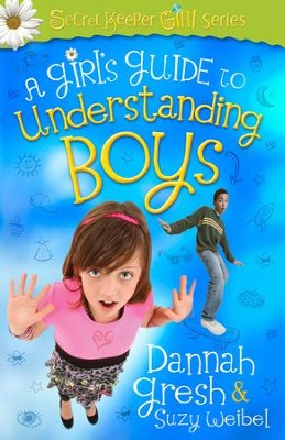 A Girl's Guide to Understanding Boys  -     By: Dannah Gresh, Suzy Weibel