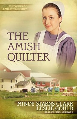 The Amish Quilter - eBook  -     By: Mindy Starns Clark, Leslie Gould