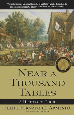 Near a Thousand Tables: A History of Food - eBook  -     By: Felipe Fernandez-Armesto