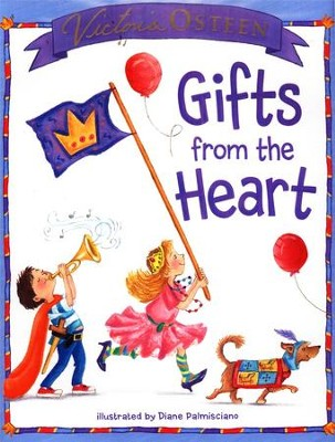 Gifts From the Heart   -     By: Victoria Osteen     Illustrated By: Diane Palmisciano