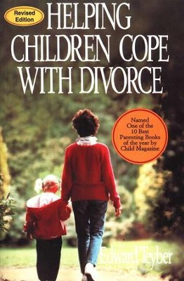 Helping Children Cope with Divorce, Revised Edition   -     By: Edward Teyber