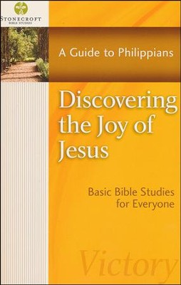 Discovering the Joy of Jesus: A Guide to Philippians (Philippians)  -     By: Stonecroft Ministries