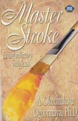 Master Stroke Living in Victory With Jesus - Leader Guide  -     By: A. Okechukwa Ogbonnaya Ph.D.