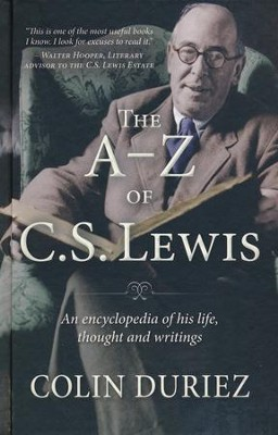 The A-Z of C.S. Lewis: The Definitive Guide to His Life, Thought, and Writings  -     By: Colin Duriez