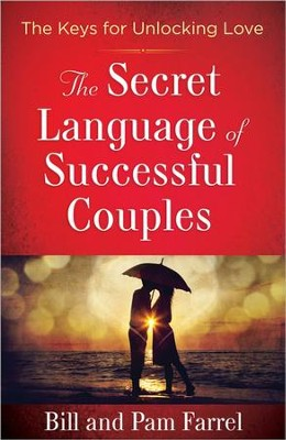 The Secret Language of Successful Couples: They Keys   for Unlocking Love                     -     By: Bill Farrel, Pam Farrel