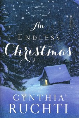 Endless Christmas  -     By: Cynthia Ruchti